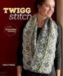 Twigg, Vicki - Twigg Stitch: A New Twist on Reversible Knitting - 9781596688223 - V9781596688223