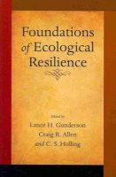 Lance H. Gunderson - Foundations of Ecological Resilience - 9781597265119 - V9781597265119