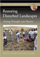 Tongway, David J.; Ludwig, John A. - Restoring Disturbed Landscapes - 9781597265812 - V9781597265812