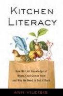 Vileisis, Ann - Kitchen Literacy - 9781597267175 - V9781597267175