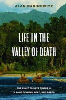 Rabinowitz, Alan - Life in the Valley of Death - 9781597268240 - V9781597268240