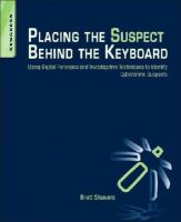 Shavers, Brett - Placing the Suspect Behind the Keyboard - 9781597499859 - V9781597499859