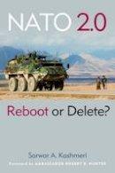 Kashmeri, Sarwar A. - Nato 2.0: Reboot or Delete? - 9781597976640 - KEX0295472