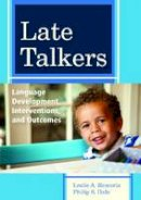 - Late Talkers: Language Development, Interventions, and Outcomes (CLI) - 9781598572537 - V9781598572537