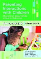 Roggman, Lori A. - Parenting Interactions with Children Package: Checklist Observations Linked to Outcomes (Piccolo) - 9781598573657 - V9781598573657