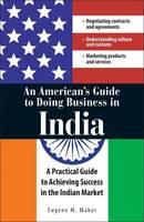 Makar, Eugene M - An American's Guide to Doing Business in India - 9781598692112 - KRF0011699