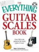 Schonbrun, Marc - The Everything Guitar Scales Book with CD: Over 700 scale patterns for every style of music (Everything (Music)) - 9781598695748 - V9781598695748