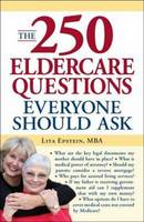 Epstein, Lita - The 250 Eldercare Questions Everyone Should Ask - 9781598698909 - KRF0011687