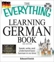 Swick, Edward - The Everything Learning German Book: Speak, write, and understand basic German in no time (Everything Series) - 9781598699890 - V9781598699890