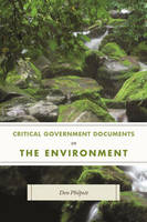 Philpott, Don - Critical Government Documents on the Environment (Critical Documents Series) - 9781598887471 - V9781598887471