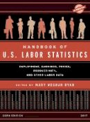 - Handbook of U.S. Labor Statistics 2017: Employment, Earnings, Prices, Productivity, and Other Labor Data (U.S. DataBook Series) - 9781598889017 - V9781598889017