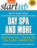 Entrepreneur Press - Start Your Own Day Spa and More - 9781599181226 - V9781599181226