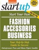 Entrepreneur Press, Figure Sandlin, Eileen - Start Your Own Fashion Accessories Business (StartUp Series) - 9781599185040 - V9781599185040