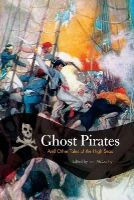 - Ghost Pirates: And Other Tales Of The High Seas - 9781599210971 - KTJ0019532