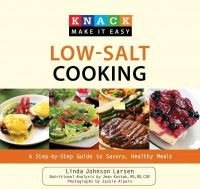Larsen, Linda Johnson - Knack Low-Salt Cooking: A Step-By-Step Guide to Savory, Healthy Meals (Knack: Make It Easy (Cooking)) - 9781599217840 - KOC0001592