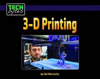 Marcovitz, Hal - 3-D Printing (Tech Bytes) - 9781599537597 - V9781599537597