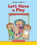 Margaret Hillert - Let's Have a Play (Beginning-To-Read) - 9781599538181 - V9781599538181