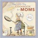 Wong, Alice; Tabori Fried, Natasha - Little Big Cookbook for Moms - 9781599621098 - V9781599621098