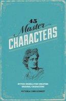 Schmidt, Victoria Lynn, Ph. D. - 45 Master Characters - 9781599635347 - V9781599635347