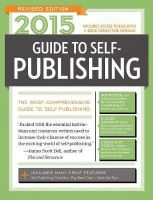 - 2015 Guide to Self-Publishing, Revised Edition: The Most Comprehensive Guide to Self-Publishing - 9781599638478 - 9781599638478