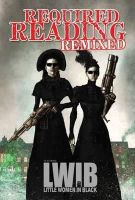 Laidlaw, Marc, Piccirilli, Tom, Tessier, Thomas, Alcott, Louisa May, Robyn, Lezli, Hautala, Rick - Required Reading Remixed Volume 3: Featuring Little Women in Black - 9781600109645 - V9781600109645
