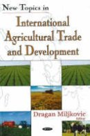 - New Topics in International Agricultural Trade and Development - 9781600210839 - V9781600210839