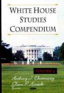 Hastedt, Glenn P. - White House Studies Compendium - 9781600216800 - V9781600216800