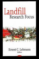 Ernest C. Lehmann - Landfill Research Focus - 9781600217753 - V9781600217753