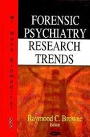 Browne, Raymond C. - Forensic Psychiatry Research Trends - 9781600219863 - V9781600219863