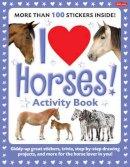 Walter Foster Creative Team, Farrell, Russell - I Love Horses! Activity Book - 9781600582264 - V9781600582264