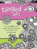 Raile, Penny - Tangled Up!: More than 40 creative prompts, patterns, and projects for the tangler in you (Walter Foster Studio) - 9781600584749 - V9781600584749