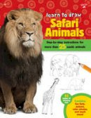Cuddy, Robbin - Learn to Draw Safari Animals: Step-by-step instructions for more than 25 exotic animals - 9781600584817 - V9781600584817