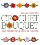 Thompson, Suzann - Crochet Bouquet - 9781600591242 - V9781600591242