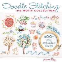 Aimee Ray - Doodle Stitching: The Motif Collection: 400+ Easy Embroidery Designs - 9781600595813 - V9781600595813