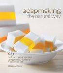 Ittner, Rebecca - Soapmaking the Natural Way - 9781600597817 - V9781600597817