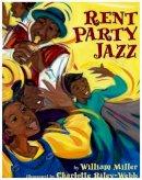 Miller, William. Illus: Riley-Webb, Charlotte - Rent Party Jazz - 9781600603440 - V9781600603440