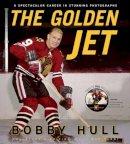 Hull, Bobby, Verdi, Bob - The Golden Jet - 9781600784057 - V9781600784057