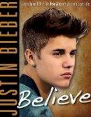 Triumph Books - Justin Bieber: Believe - 9781600787928 - V9781600787928