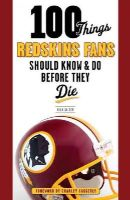 Snider, Rick - 100 Things Redskins Fans Should Know & Do Before They Die (100 Things...Fans Should Know) - 9781600789366 - V9781600789366
