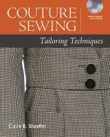 Shaeffer, Claire B. - Couture Sewing: Tailoring Techniques - 9781600855047 - V9781600855047