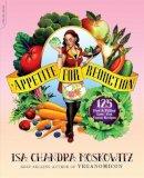 Moskowitz, Isa Chandra; Ruscigno, Matthew - Appetite for Reduction - 9781600940491 - V9781600940491