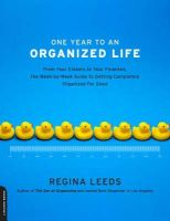 Leeds, Regina - One Year to an Organized Life: From Your Closets to Your Finances, the Week-by-Week Guide to Getting Completely Organized for Good - 9781600940569 - V9781600940569