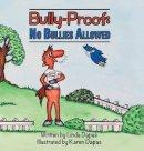 Dapas, Linda - Bully-Proof: No Bullies Allowed - 9781601312020 - V9781601312020