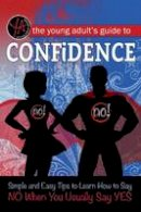 Atlantic Publishing Group - Young Adult's Guide to Confidence - 9781601389893 - V9781601389893