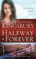 Kingsbury, Karen - Halfway to Forever (Forever Faithful) - 9781601428493 - V9781601428493