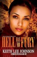 Keith Lee Johnson - Hell Has No Fury - 9781601621870 - KRS0001817