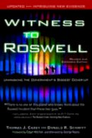 Thomas J. Carey, Donald R. Schmitt - Witness to Roswell: Unmasking the Government's Biggest Cover-up (Revised and Expanded Edition) - 9781601630667 - V9781601630667
