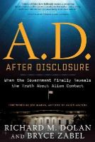 Richard M. Dolan, Bryce Zabel, Foreword by Jim Marrs - A.D. After Disclosure - 9781601632227 - V9781601632227