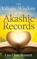 Barnett, Lisa - The Infinite Wisdom of the Akashic Records - 9781601633491 - V9781601633491