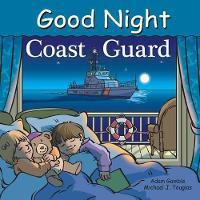 Gamble, Adam, Tougias, Michael J. - Good Night Coast Guard (Good Night Our World) - 9781602194250 - V9781602194250